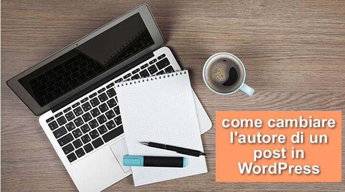 modificare l'autore di un articolo WordPress