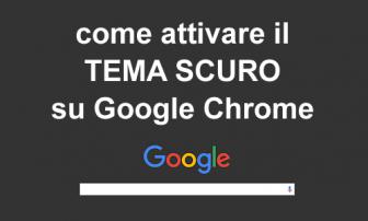 Come attivare il tema dark in Chrome