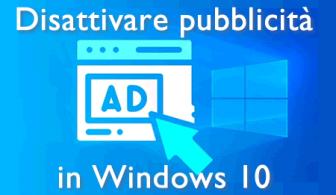 come disattivare le pubblicità di windows 10