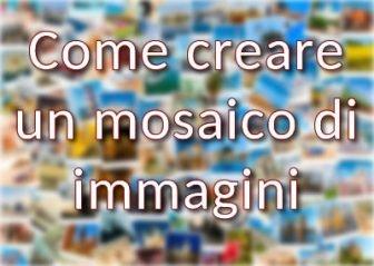 Come creare un mosaico di immagini